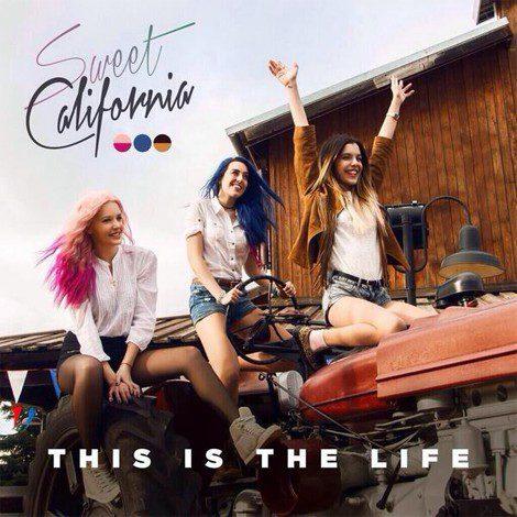 Sweet California confirma 'This Is The Life' como nuevo single y anuncia la fecha de lanzamiento de su disco debut