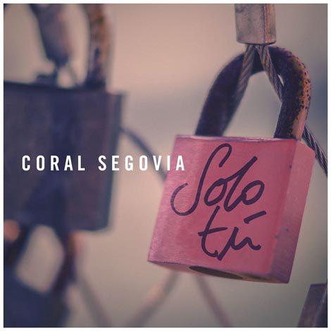 'Solo tú' marca el regreso de Coral Segovia