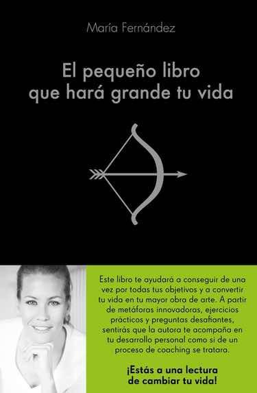 'El pequeño libro que hará grande tu vida' de María Fernández