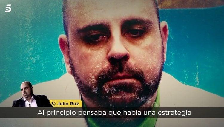 Julio Ruz creía que era estrategia pero ahora ya no / Telecinco.es
