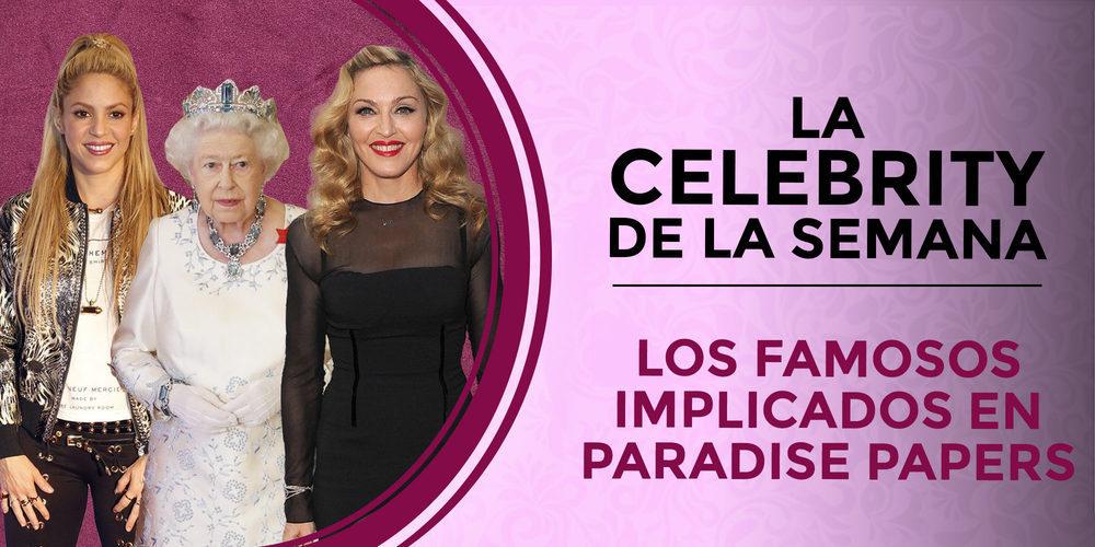 De Shakira a la Reina Isabel y Madonna: las celebrities que aparecen en los Paradise Papers