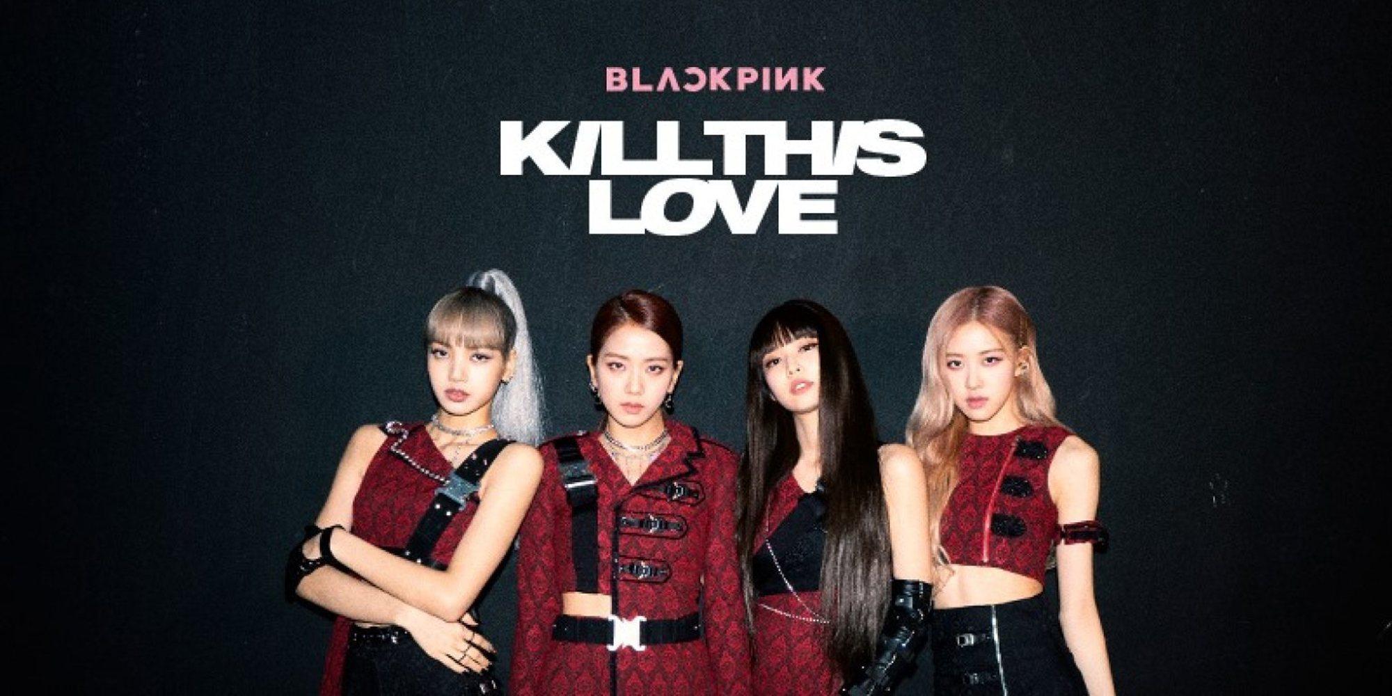 El viral e histórico éxito de Blackpink con 'Kill This Love'