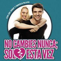 Uri Sábat y Daniela Blume en el cartel promocional de 'No cambies nunca; solo esta vez'